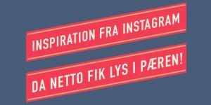 Inspiration fra Instagram: Da Netto fik lys i pæren